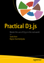 Practical D3.js: Master the use of D3.js in the real world